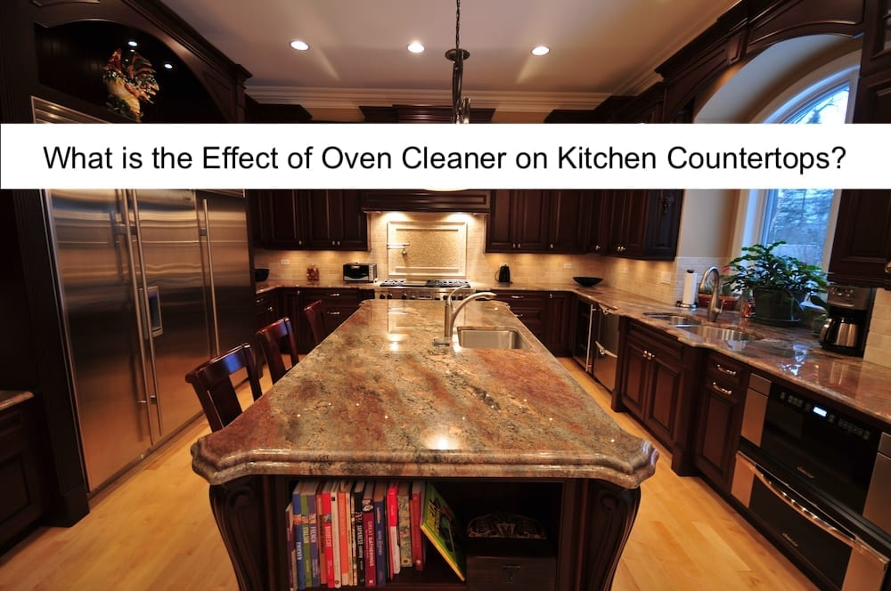 Oven Cleaners Effect on Counter Tops
