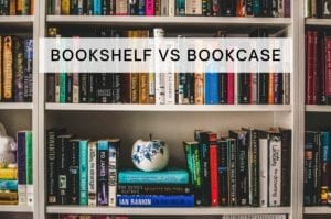 Bookshelf vs Bookcase